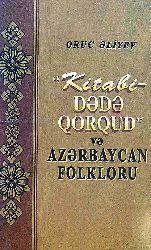 Kitabi Dedeqorqud Ve Azerbaycan Folkloru Oruc Eliyev