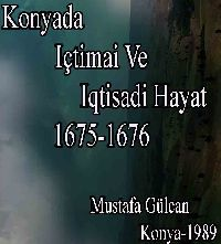 Konyada Içtimai Ve Iktisadi Hayat 1675 -1676 - Mustafa Gülcan