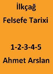 İlkçağ Felsefe Tarixi-1-2-3-4-5-Aristoteles-Ahmet Arslan