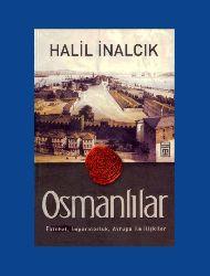Osmanlılar - Fütühat , İmpratorluk ,  Avrupa Ile Ilişkiler - Halil Inalcıq