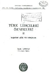 Türk Lehceleri Önekleri - Yaşayan Ağız Ve Lehceler -II-Saadet Çağatay -1972 -  265s