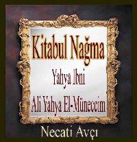 Kitabul Nağma-Yahya Ibni Ali Yahya El-Müneccim
