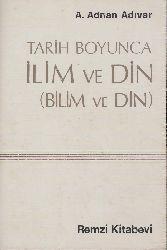 Tarix Boyunca ilim (Bilim ve Din)A.Adnan Adıvar 1987 489s