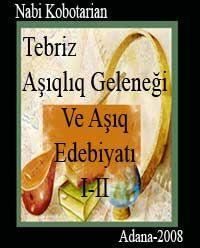 Tebriz Aşıqlıq Geleneği Ve Aşıq Edebiyatı 2 Cilt Nebi Kobotariyan
