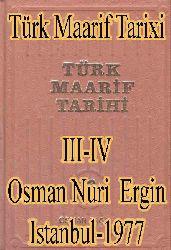 Türk Maarif Tarixi-III-IV-Osman Nuri Ergin-Istanbul-1977