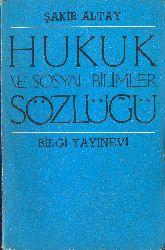 Huquq Ve Sosyal Bilimler Sözlüğü-Şakir Altay-1983-504s