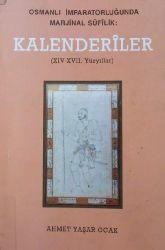 Osmanlı Imparatorluğunda Marjinal Sufilik: Kalenderiler (XIV-XVII. Yüzyıllar) Ahmed Yaşar Ocaq