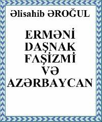 erməni Daşnak Faşizmi Və Azərbaycan - Əlisahib Əroğul