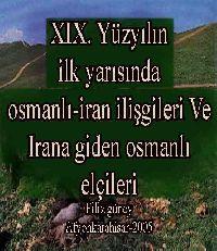 XIX. Yüzyılın ilk Yarısında Osmanlı-İran ilişkileri Ve Irana Giden Osmanlı Elçileri - Filiz Güney
