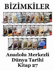 BİZİMKİLER, Anadolu Merkezli Dünya Tarixi 27 Kitap