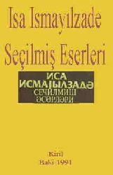 isa ismayılzade-SEÇILMIŞ ESERLERI - Kiril - Baki-1991