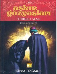 Aşqın Gözyaşları-Biyoqrafik Ruman-Tebrizli Şems-Sinan Yağmur-2010-155s+Türk RUmanında Yeni Bir Tarz- Biyoqrafik Ruman