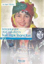 Balkanlardan Uluğ Türkistana Türk Xalq Inancları IX-X - Yaşar Kalafat