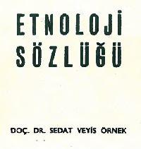Etnoloji Sözlügü-Sedat Veyis Örnek-Ankara-1971