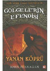 Kölgelerin Efendisi-2-Yanan Köprü-John Flanagan-Seken Yüksel Arvas-2006-278s