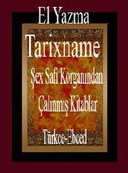 Tarixname-Şex Safi Gorganından (Buqesinden) Çalınmış Kitablar (El Yazma)