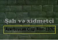 Şah Ve Xidmetçi-Azerbaycan Cizgi Film