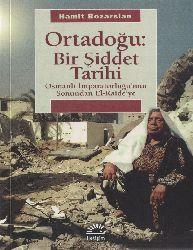 Ortadoğu Bir Şiddet Tarixi-Osmanlı Impiraturiuğun Sonundan Elqaideye-Hemid Bozarslan-Ali Berktay-2010-340s