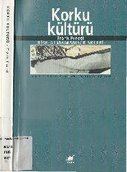 Qorxu Kültürü-Risk Almamanın Riskleri-Frank Furedi-Barış Yıldırım-2001-244s