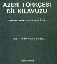 Azeri Türkcesi Qılavuzu - Güney Azeri sahası Derleme-Deneme Sözlügü - Receb Albayrag hacaloğlu - ankara -1992 – 318.s