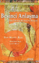 Beşinci Anlaşma-Bir Toltek Bilgelik Kitabı-Don Miguel Ruiz-Çağlayan Erendağ-2010-174s