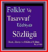 Folklor Və Təsəvvuf Ədəbiyatı Sözlügü - Maarif Hacıyeva - Mehmet Rıhtım