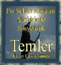 Pir Sultan Abdalın Şiirlerinde Sosyolojik Temler-Figan Çakır Güneş