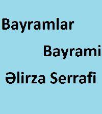 Bayramlar Bayrami- Elirza Serrafi