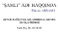 Şamli Adi Üzre-Eldeniz Abbasli-6+Renge Baghli Yer Adlandırmalarında Mughla Örnefgi-Ali  Akar-13s