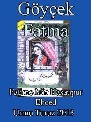 گؤیچک فاتما - فاطمه میرحسن پور - GÖYÇEK FATMA - Fatime Mir Hasanpur