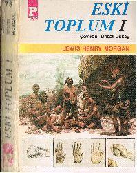 Eski Toplum -I-Lewis Henry Morgan-Ünsal Oskay-1981-448s
