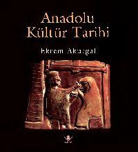 Anadolu Kültür Tarixi-Ekrem Akurqal