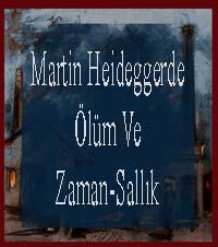 Martin Heideggerde Ölüm Ve Zaman-Sallık