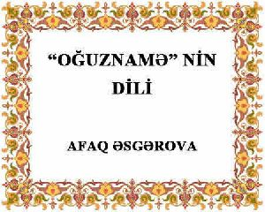 Oğuznamənin Dili - Afaq Əsgərova