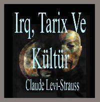 Irq, Tarix Ve Kültür-Claude Levi-Strauss