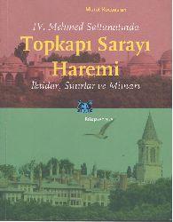 IV.Mehmed Saltanatında Topkapı Sarayı-Heremi-İktidar Sınırlar Ve Mimari-Murad Qocaaslan-2014-302s