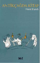 Antikçağda Kitab - Horst Blanck - Zehra Aksu Yılmazer