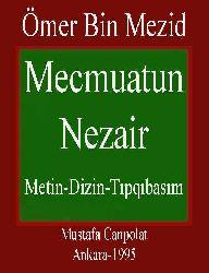 Mecmuatun Nezair - Metin,Dizin,Tıpqıbasım - Ömer Bin Mezid - Mustafa Canpolat