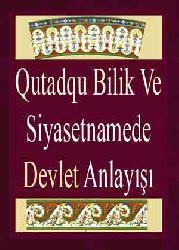Qutadqu Bilik Ve Siyasetnamede Devlet Anlayışı