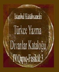 Türkce Yazma Divanlar Kataloğu-Istanbul Kütübxanelri-IV.Qapıq-Fasikül:3
