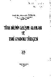 Türk Dilinin Gelişme Alanları Ve Eski Anadolu Türkcesi-Mustafa Özkan-1995-748s