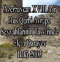 Azərbaycan XVIII Əsr Rus Və Qərbi Avrupa Səyyahlarının Təsvirində - Elçin Qarayev