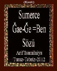 Sumerce-Ğae-Ğe =Ben Sözü - Makale