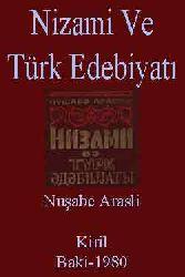 NIZAMI VE TÜRK EDEBIYATI - Nuşabe Arasli - Kiril - Baki-1980
