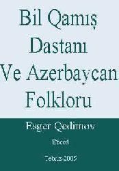 Bil Qamış Dastanı Ve Azerbaycan Folkloru