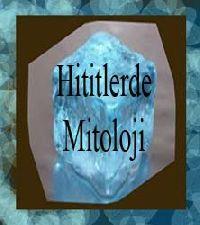 Hititlerde Mitoloji