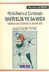 Ebdulhemid Devrinde Xefiyelik Ve Sansur-Saray Ve Babi Ali-Süleyman Kani Irtem-1206-338s