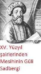 XV. Yüzyıl şairlerinden Mesihinin Güli Sadbergi-Çetin Derdiyok-adana-1994-438s
