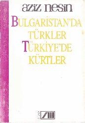 Bulqaristanda Türkler Türkiyede Kürtler-Eziz Nesin-1989-217s