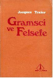 Gramsci-Qramşi-Ve Felsefe-Jacques Texier-Çev-Kenan Somer-1985-160s
